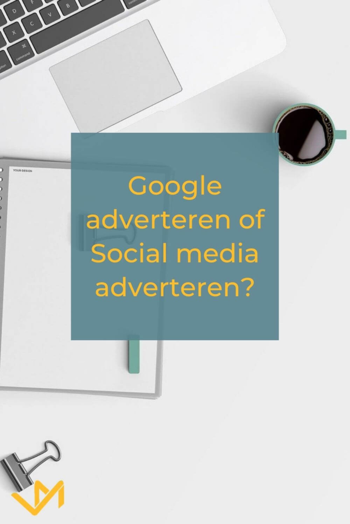 Google advertenties of social media advertenties